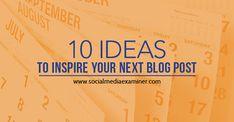 10 ideas for blog post inspiration