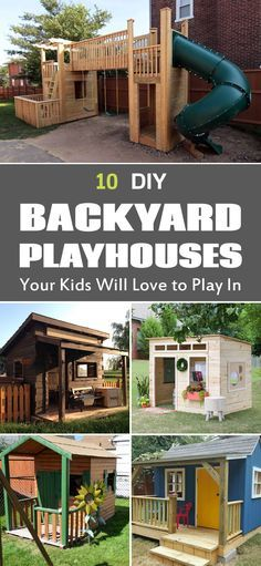 10 Cool DIY Backyard Playhouses Your Kids Will Love to Play In