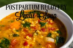 Our newest guest blogger has the perfect post Postpartum Recovery-Lentil Soup recipe to share today...and it sounds delicious!!