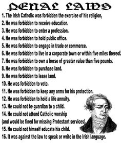 Penal Laws..Laws imposed on the Irish by the British this is inspirational because of the folks that stuck to their heritage.