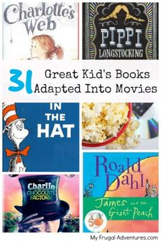 31 Great Kid's Books Adapted Into Movies-- awesome list for summer reading!