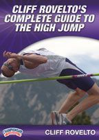 Cliff Rovelto's Complete Guide to the High Jump -  with Cliff Rovelto, Kansas State University Director of Cross Country and Track & Field; USA Track & Field Master Coach - Jumps; 7x Team USA staff member; 2001 U.S. Track Coaches Association Women's Outdoor National Coach of the Year, 5x Midwest Region Coach of the Year; 2001 USTCA Women's Outdoor National Coach of the Year; 2x Big 12 Conference Women's Outdoor Coach of the Year