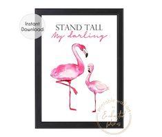 Flamingo Stand Tall My Darling Printable Print - Wall Art Printable Prints Flamingo Gifts, Flamingo Art, Flamingo Nursery, Nursery Prints, Nursery Wall Art, Nursery Room, Nursery Decor, Nursery Ideas, Quote Prints