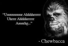 You said it, Chewie!