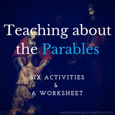 Six Activities to Help Teach about the Parables