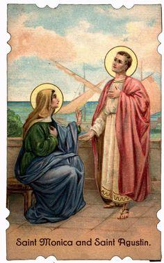Saint Monica: feast day August 27th; Saint Augustine: Feast day August 28th