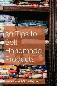 Do you sell handmade products? Whether it's on Etsy or on your own site, here are 30 tips to help you sell handmade products right now.