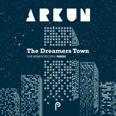 """""""The Dreamers Town"""" EP by Arkun."""