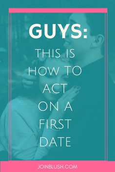 Guys: How to Act on a First Date how to act on a first date, dating advice, first date, dating tips, relationships Dating Humor Quotes, Divorce Quotes, Flirting Quotes, Dating Memes, Funny Quotes, Funny Memes, Best Relationship Advice, Marriage Tips, Sexless Marriage