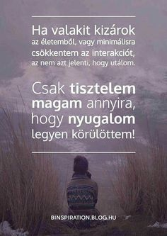 Tisztelet Motto Quotes, Words Quotes, Motivational Quotes, Life Quotes, Inspirational Quotes, Sayings, Positive Thoughts, Positive Vibes, Good Sentences