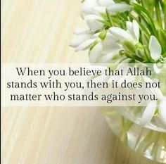 When you believe that Allah stands with you, then it does not matter who stands against you. Allah Islam, Islam Quran, Islam Muslim, Alhamdulillah, Hadith, Religious Quotes, Islamic Quotes, Islamic Information, When You Believe