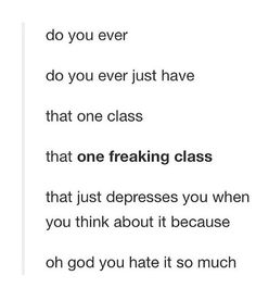 Lol one class how funny. More like economics prevail and ap lit My Tumblr, Tumblr Funny, Funny Quotes, Funny Memes, Hilarious, Nos4a2, Describe Me, Math Class, Maths