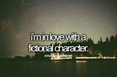 I'm in love with a fictional character - and that's who I am