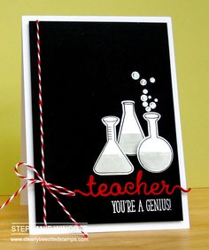 handmade teacher card from Stamping & Sharing . black and white with a pop of red . great for a science teacher . flasks stamped, die cut and placed in a triangular grouping . Farewell Greeting Cards, Greeting Cards For Teachers, Teachers Day Greetings, Teacher Thank You Cards, Teachers Day Gifts, Kids Cards, Greeting Cards Handmade, Teacher Gifts, Men's Cards