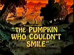 •❈• Pumpkin That Wouldn't Smile   Great reviews for this.  Nice story for the kiddos to watch as you finish all your last minute Halloween crafts.