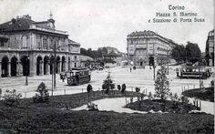 Piazza San Martino e Stazione di Porta Susa http://www.torinovintage.it/torino-antica/piazza-san-martino-stazione-porta-susa