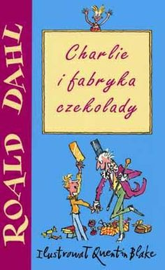 Charlie i fabryka czekolady autor: Roland Dahl, ilustracje: Quentin Blake Quentin Blake, Dahl, Childrens Books, 3d, Author, Children's Books, Children Books, Kid Books, Books For Kids