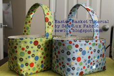 Sew Lux Fabric and Gifts Blog: Easter Basket Tutorial (http://sewlux.blogspot.com/2012/04/easter-basket-tutorial.html)