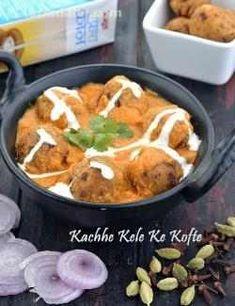 કાચા કેળાના કોફ્તા રેસીપી, Kachhe Kele Ke Kofte Recipe In Gujarati Jain Recipes, Veg Recipes, Vegetarian Recipes, Snack Recipes, Cooking Recipes, Healthy Recipes, Banana Recipes Indian, Indian Food Recipes, Recipes