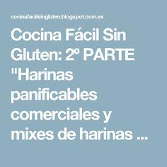 """Cocina Fácil Sin Gluten: 2º PARTE """"Harinas panificables comerciales y mixes de harinas panificables caseros sin gluten"""""""