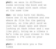 Dan and Phil talking about how they communicated while making the book