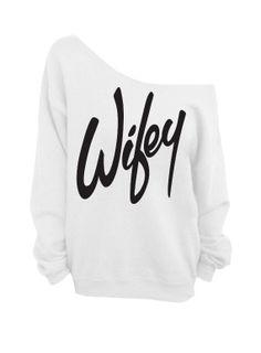 Wifey   White Slouchy Oversized Sweatshirt for by DentzDesign, $29.00