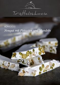 Honig-Nougat mit Pistazien und Mandeln Different Recipes, Other Recipes, Fudge Caramel, Praline Chocolate, Swiss Recipes, German Baking, Sweet Pastries, Homemade Candies, Snacks Für Party