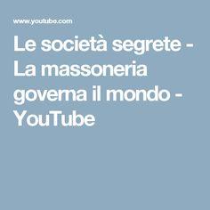Le società segrete - La massoneria governa il mondo - YouTube