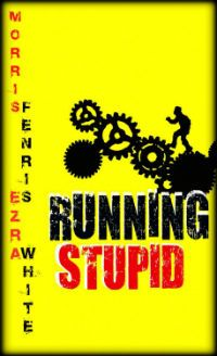 ~~ Running Stupid ~~   A Classic Organized Crime and Punishment book with Gangsters, kidnapping mystery, a fiction story about serial killers and murder.