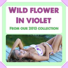 Check out our Wild Flower bikini in Violet from our 2013 collection... coming soon to Maya Swimwear!  #2013 #mayaswimwear #maya