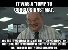 Will the Owner of the Jump to Conclusions Mat Come Pick It Up? http://apeekatkarensworld.com/2017/03/will-the-owner-of-the-jump-to-conclusions-mat-come-pick-it-up.html/?utm_campaign=coschedule&utm_source=pinterest&utm_medium=Karen%20M%20Peterson&utm_content=Will%20the%20Owner%20of%20the%20Jump%20to%20Conclusions%20Mat%20Come%20Pick%20It%20Up%3F