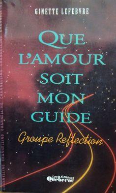 QUE L'AMOUR SOIT MON GUIDE GR by Ginette Lefebvre http://www.amazon.ca/dp/2764000634/ref=cm_sw_r_pi_dp_Izlgvb0RDP3FV