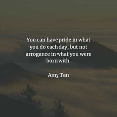 53 Arrogance quotes and sayings that'll enlighten your mind. Here are the best arrogance quotes to read from famous authors that will inspir. Arrogance Quotes, American Proverbs, Destiny Quotes, Amy Tan, Jeanette Winterson, Eric Thomas, What About Tomorrow, Henry Miller, Girl Boss Quotes