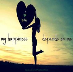 """""""My happiness depends on me"""" quote via www.Facebook.com/AFeelGoodWorld"""