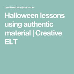 Halloween lessons using authentic material   Creative ELT