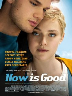 Now Is Good (2012) - A British teen drama film directed by Ol Parker. Based on the 2007 novel Before I Die by Jenny Downham, it was adapted by Parker who had recently written the screenplay for The Best Exotic Marigold Hotel.