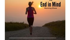 The Morning Show with The End in Mind Dealing with Mental Clutter