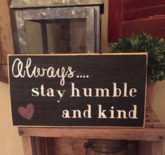 Always stay humble and kind sign reclaimed pallet wood rustic home decor McKinneyX2Designs ETSY