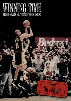 """30 for 30: Winning Time: Reggie Miller vs. The New York Knicks - another great 30 for 30.  Worth watching for Miller's amazing clutch plays and for his """"feud"""" with Spike Lee."""