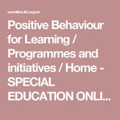 Positive Behaviour for Learning / Programmes and initiatives / Home - SPECIAL EDUCATION ONLINE Positive Behavior, Special Education, Programming, Encouragement, Positivity, Learning, Studying, Teaching, Computer Programming