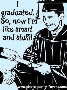 Graduation Cartoon – I graduated, so now I'm like smart and stuff – – More graduation quotes, plus graduation favors and invitations at www.photo-party-f… Graduation Cartoon, College Graduation Quotes, Graduation Pictures, College Humor, Funny College, Graduation Ideas, Graduation 2015, Graduation Cookies, Best Friend Poems