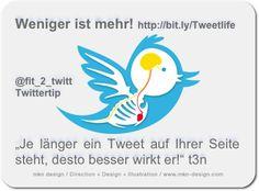 #TWITTERTIP Weniger ist mehr! - Je länger ein Tweet auf der eigenen Seite oben steht, desto länger ist seine Lebensdauer. Je mehr man twittert, desto kürzer ist also die Lebensspanne eines einzelnen Tweets. via @t3n Magazine
