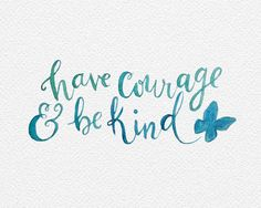 Have Courage and Be Kind - Cinderella quote Art Print