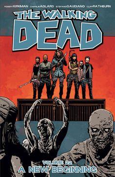 The Walking Dead, Vol. 22: A New Beginning by Robert Kirkman, Charlie Adlard, Stefano Gaudiano, & Cliff Rathburn