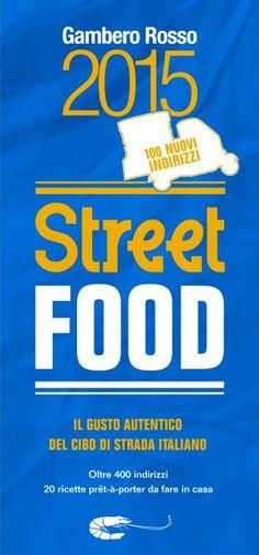 La Guida Street Food del Gambero Rosso con il Panino dell'anno. Street food is my food. Seconda edizione per la guida che traccia una mappa completa del cibo di strada italiano http://www.informacibo.it/Sommario/I-Libri-segnalati-e-recensiti/la-guida-street-food-del-gambero-rosso-con-il-panino-dellanno