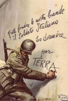 """""""Fate fondere le nostre brande - Il Soldato Italiano sa dormire per TERRA."""" Melt our field cots - the Italian Soldier is able to sleep on the GROUND. Propaganda poster, pin by Paolo Marzioli Soldier Drawing, Ww2 Propaganda Posters, Italian Posters, Italian Army, Budapest, Poster Pictures, Poster Vintage, Wwii, Cover"""