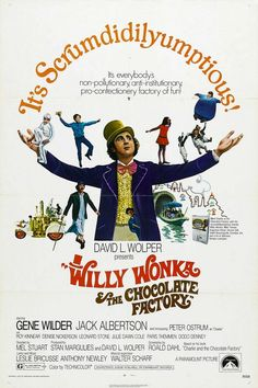 Willy Wonka and the Chocolate Factory. The old/good one. One of my faves :)
