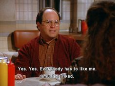 the importance of being liked #Seinfeld