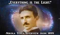 LOVE + LIGHT | AWAKEN WORLD! http://blog.the-lightworkers.com/nikola-tesla-everything-is-the-light-interview-with-nikola-tesla-from-1899/