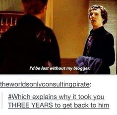 The real reason it took so long for Sherlock to come back was because he kept getting lost.